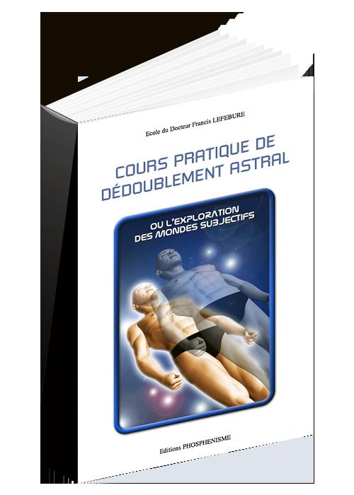 COURS PRATIQUE DE DÉDOUBLEMENT ASTRAL