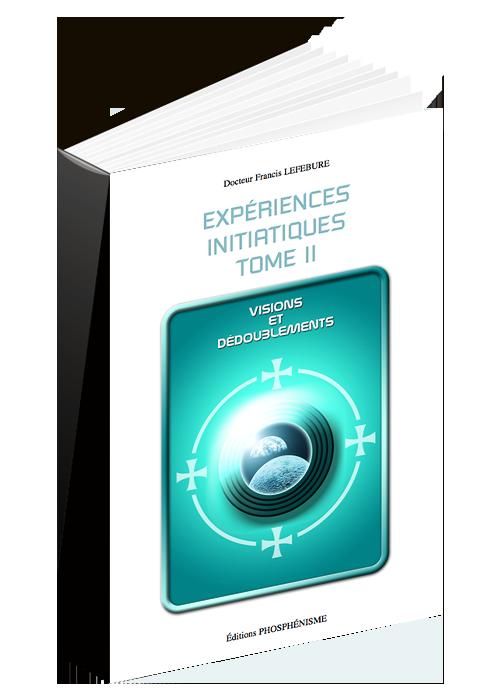 Experiences initiatiques Visions et dédoublement